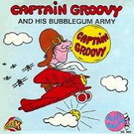 Captain Groovy And His Bubblegum Army