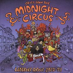 Cries from the Midnight Circus Ladbroke Grove 1967-1978