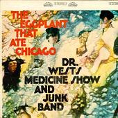 Dr. West's Medicine Show And Junk Band - The Eggplant That Ate Chicago