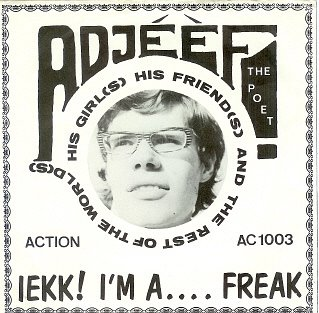 Adjeef The Poet - Iekk! I'm A Freak / Squafreckleman Comes Back