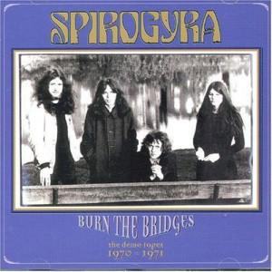 Spirogyra - Burn The Bridges The Demo Tapes 1970-1971
