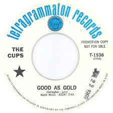 The Cups - Good As Gold