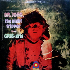 Dr John - Gris-Gris The Night Tripper