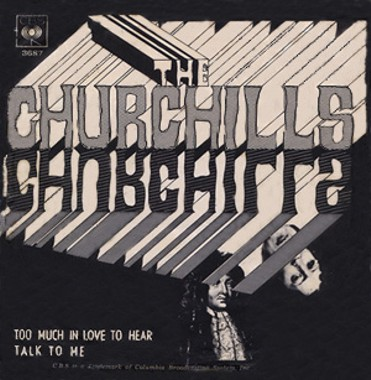 Churchills - Too Much In Love To Hear