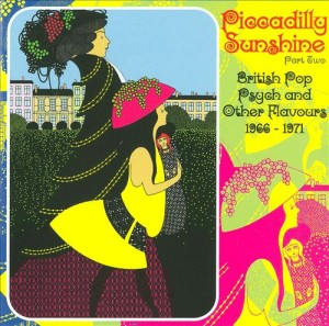 Piccadilly Sunshine Part 2 British Pop Psych and Other Flavours 1966-1971