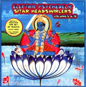 Electric Psychedelic Sitar Headswirlers, Vols. 6-10