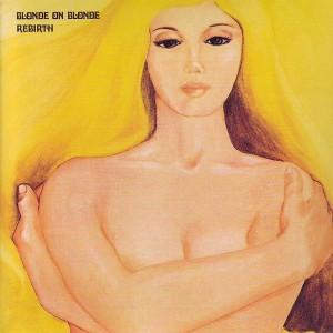 Blonde On Blonde - Rebirth